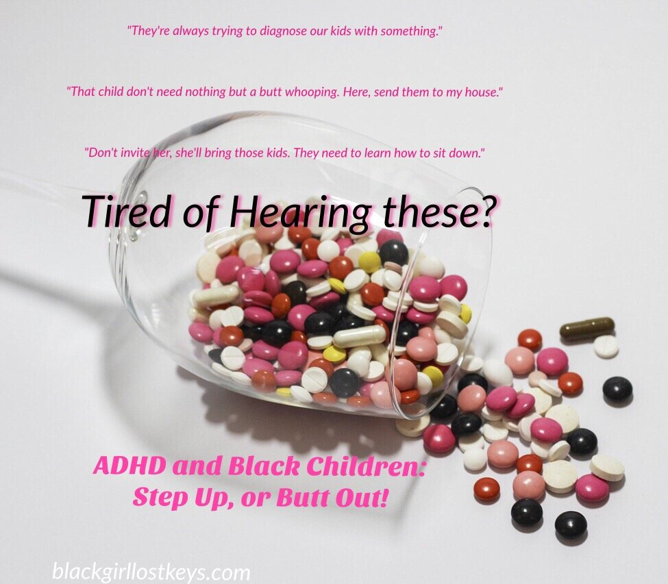 ADHD and Black Children- Step Up or Butt Out!
